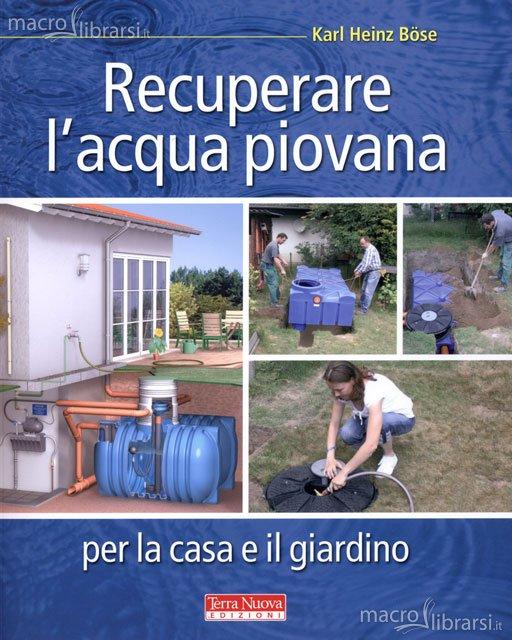 Recuperare l 39 acqua piovana - Centralina acqua per casa ...